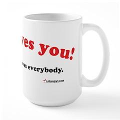 Jesus Loves You...Then Again Large Mug