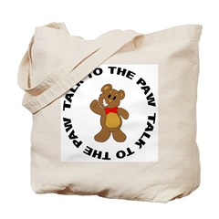 Talk To The Paw Teddy Bear Tote Bag