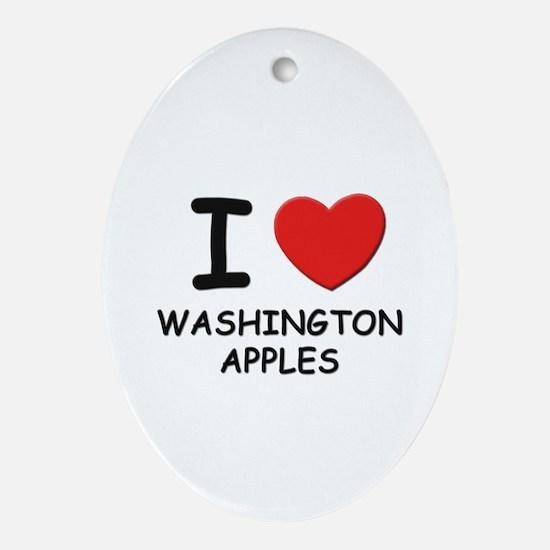 I love washington apples Oval Ornament