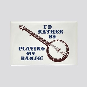 I'd Rather Be Playing My Banjo Rectangle Magnet