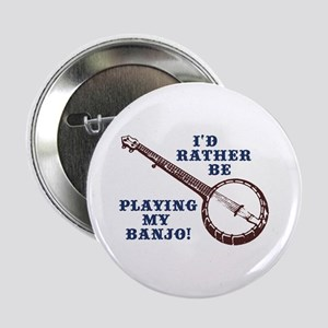 I'd Rather Be Playing My Banjo Button