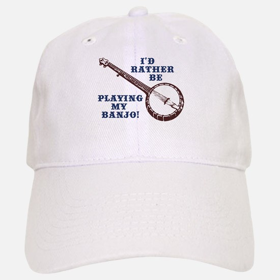 I'd Rather Be Playing My Banjo Baseball Baseball Cap