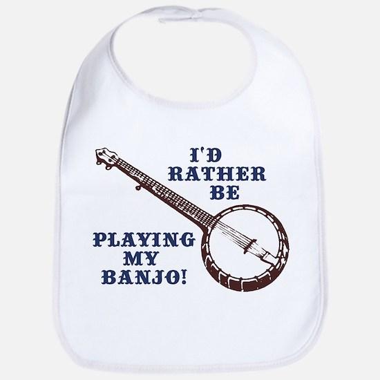 I'd Rather Be Playing My Banjo Bib