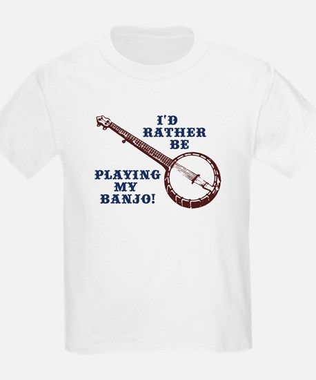 I'd Rather Be Playing My Banjo Kids T-Shirt
