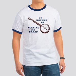 I'd Rather Be Playing My Banjo Ringer T