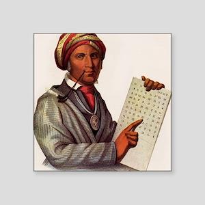"Sequoyah, The Cherokee Scho Square Sticker 3"" x 3"""