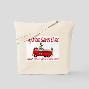 Firefighter Saves Lives-Mom Tote Bag