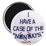 Case of the Mondays Magnet