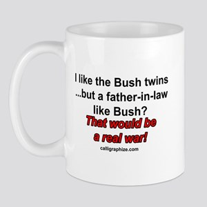 I like the Bush twins Mug