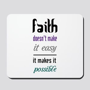 Faith Possible Mousepad