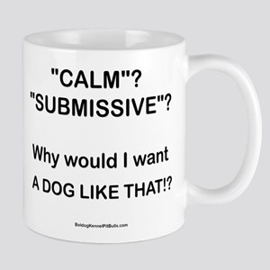 Who Wants Calm?! Mug