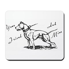 Your Friend And Mine Pit Bull Logo Mousepad