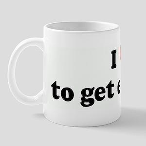 I Love to get excited  Mug
