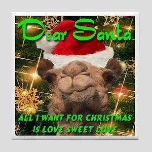 Dear Santa Hump Day Camel Love Sweet Love Tile Coa