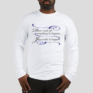 Make It Happen Long Sleeve T-Shirt
