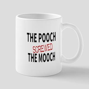 The Pooch Screwed The Mooch Mugs
