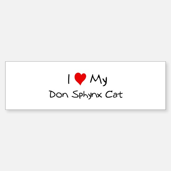 Love My Don Sphynx Cat Bumper Bumper Bumper Sticker