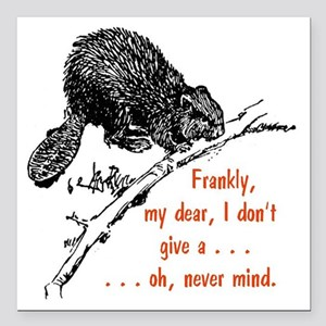 "Frankly, my dear, I don' Square Car Magnet 3"" x 3"""