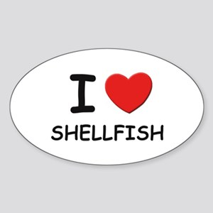 I love shellfish Oval Sticker