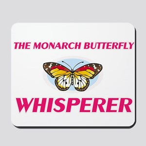 The Monarch Butterfly Whisperer Mousepad