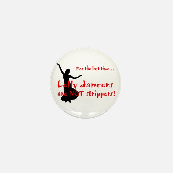 belly dancers not strippers Mini Button