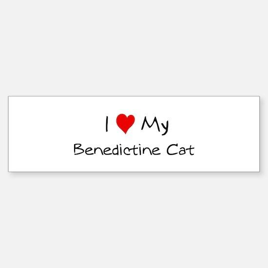 Love My Benedictine Cat Bumper Bumper Bumper Sticker