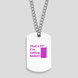 Calling baba 2-pink Dog Tags