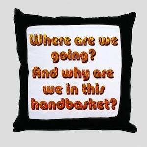 In a Handbasket Throw Pillow