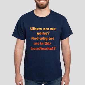 In a Handbasket Dark T-Shirt