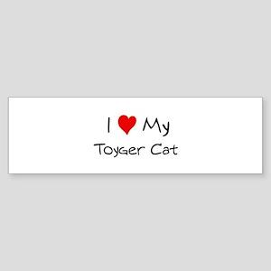Love My Toyger Cat Bumper Sticker