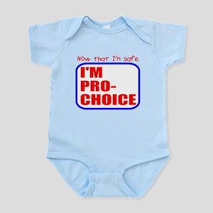Now that I'm safe Pro-Choice Infant Bodysuit