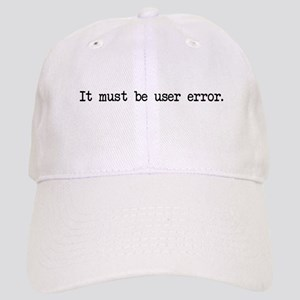 It must be user error Cap