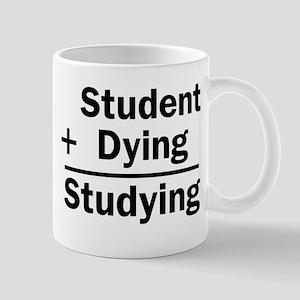 Student + Dying = Studying Mug