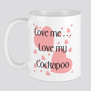 Love me...Love my Cockapoo Mug