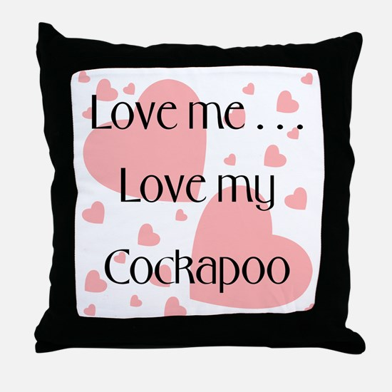 Love me...Love my Cockapoo Throw Pillow