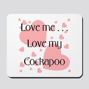 Love me...Love my Cockapoo Mousepad