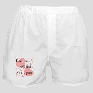 Love me...Love my Cockapoo Boxer Shorts