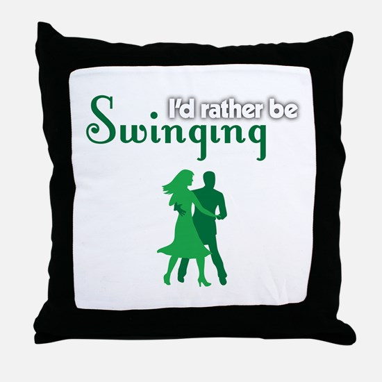 I'd Rather Be Swinging Throw Pillow