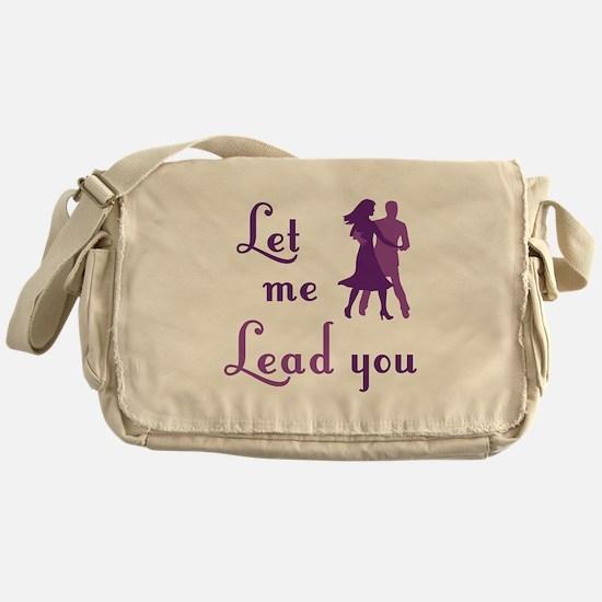 Let Me Lead You Messenger Bag