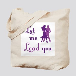 Let Me Lead You Tote Bag