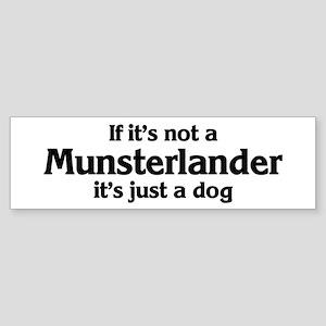 Munsterlander: If it's not Bumper Sticker