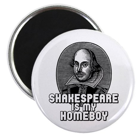 Shakespeare is my Homeboy Magnet