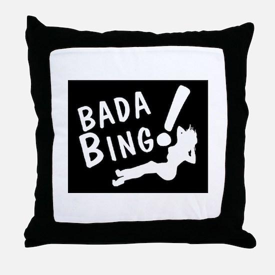 BADA BING Throw Pillow