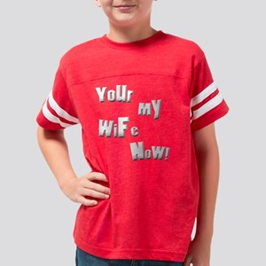 mywifenow copy Youth Football Shirt