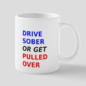 Drive Sober Or Get Pulled Over Mug