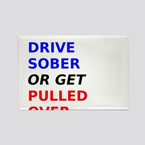 Drive Sober Or Get Pulled Over Rectangle Magnet