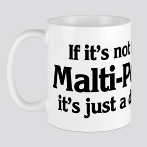 Malti-Poo: If it's not Mug