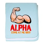 Alpha Come At Me Bro! baby blanket