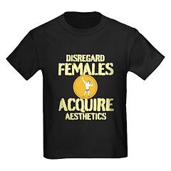 Disregard Females Acquire Aesthetics White T-Shirt