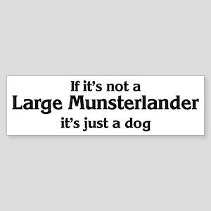 Large Munsterlander: If it's Bumper Sticker